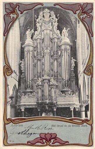 Ansichtkaart Haarlem Het orgel in de Goote Kerk 1900 HC2783