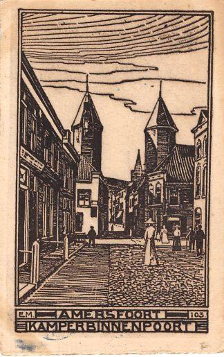 Ansichtkaart Amersfoort Kamperbinnenpoort 1914 EM. 103. HC3320