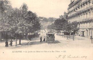 Ansichtkaart Frankrijk Le Havre Tram Le Jardin de l'Hotel de Ville et la Rue Thiers France HC7357