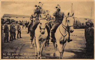 Ansichtkaart Militair Mobilisatie 1939 Bij het geluid van de trompet Heeft zich de troep in beweging gezet Soldaten te paard WO2 HC9758