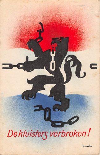 Ansichtkaart Bevrijding 1940 - 1945 De kluisters verbroken Illustrator Smeele Vlaggekaarten WO2 HC9857