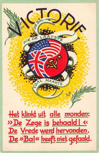 Ansichtkaart Bevrijding 1945 Victorie De bal die de laatste goal maakte Voor Vrijheid en recht Illustrator Stella den Boer WO2 HC9858