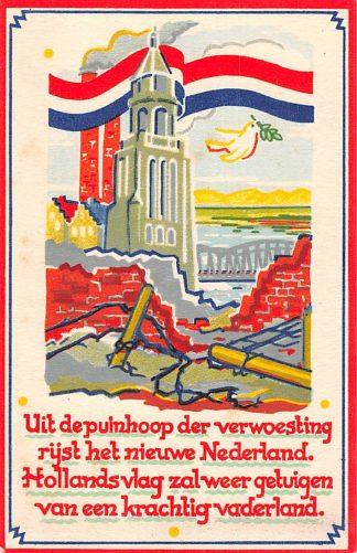 Ansichtkaart Bevrijding 1940 - 1945 Uit de puinhoop der verwoesting .. Voor vrijheid en Recht Illustrator Stella den Boer WO2 HC9859