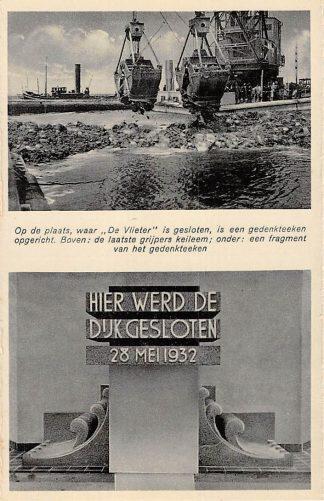 Ansichtkaart Den Oever Afsluitdijk Op de plaats waar de Vlieter is gesloten, is een gedenkteeken opgeicht. Boven: de laatste grijpers keileem en onder: een fragment van het gedenkteeken Wieringen IJsselmeer HC12979