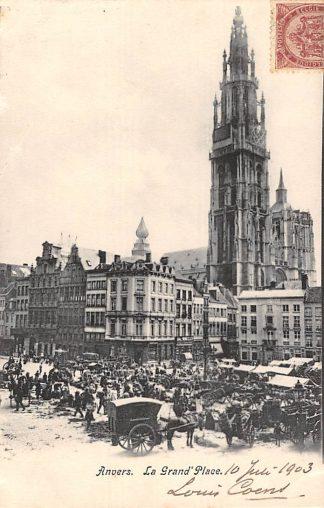 Ansichtkaart Belgie Antwerpen Anvers La Grande Place 1903 Marktdag met volk Europa HC16205