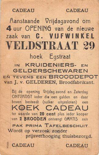 Ansichtkaart Rotterdam Reclame Opening van de nieuwe zaak van C. Vijfwinkel Veldstraat 29 hoek Egstraat Kruideniers- en Gelderschewaren tevens brooddepot J. van Gelderen HC16474