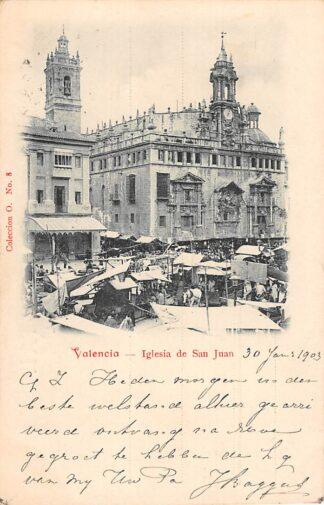Ansichtkaart Spanje Valencia Iglesia de San Juan 1903 Markt Espania Spain Europa HC18868