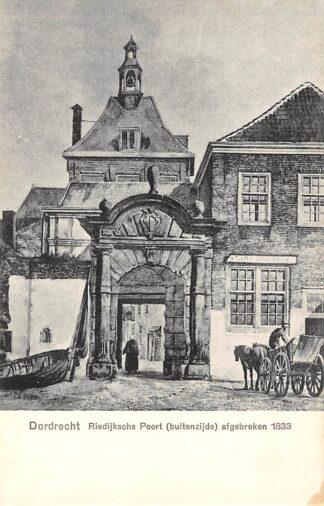 Ansichtkaart Dordrecht Riedijksche Poort buitenzijde afgebroken 1833 HC21800
