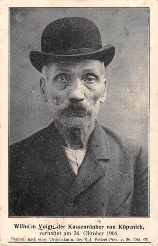 Ansichtkaart Duitsland Wilhelm Voigt der Kassenrauber von Kopenick verhaftet am 26 October 1906 Deutschland Europa HC23137
