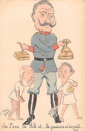 Ansichtkaart Frankrijk Duitsland WO1 1914-1918 Spotprent Cartoon Kaiser Wilhelm Le pere, le Fils et .. le pauvrede d'esprit Deutschland France Europa HC23672