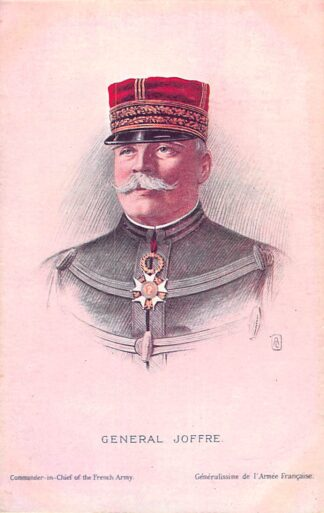 Ansichtkaart Frankrijk WO1 1914-1918 General Joffre Commander in chief of the Franch Army France Europa HC23680