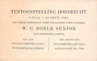 Ansichtkaart Dordrecht Tentoonstelling 6 juli - 15 sept. 1912 Reclame Alleenverkoop Sigaren der Firma W.G. Boele Senior Kampen HC25665