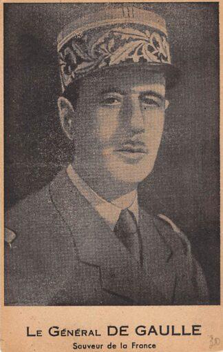 Ansichtkaart Frankrijk Le General De Gaulle Sauveur de la France Militair WO2 1940-1945 Europa HC26521