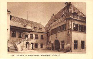 Ansichtkaart Frankrijk Colmar Kaufhaus Ancienne Douane France Europa HC27827