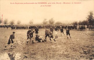Ansichtkaart Frankrijk Ecole Superieure professionelle de Fournes pres Lille (Nord) Jeu de Foot-Ball France Foorball Soccer Voetbal Sport Europa HC29253